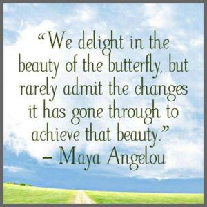 butterfly - Maya Angelou